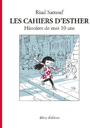Okładka książki Les Cahiers d'Esther. Histoires de mes 10 ans