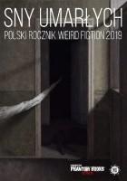 Sny umarłych. Polski rocznik weird fiction 2019