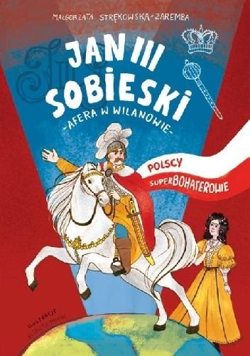 Okładka książki Polscy Superbohaterowie: Jan III Sobieski
