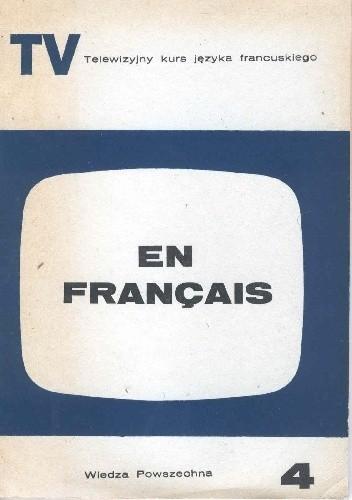 Okładka książki En français. Telewizyjny kurs języka francuskiego, część 4