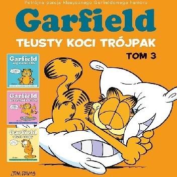 Okładka książki Garfield. Tłusty koci trójpak. Tom 3