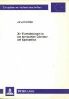 Die Romideologie in der römischen Literatur der Spätantike