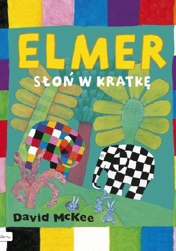 Okładka książki Elmer. Słoń w kratkę