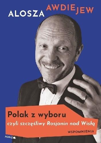 Okładka książki Polak z wyboru, czyli szczęśliwy Rosjanin nad Wisłą