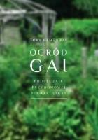 Ogród Gai. Podręcznik przydomowej permakultury.