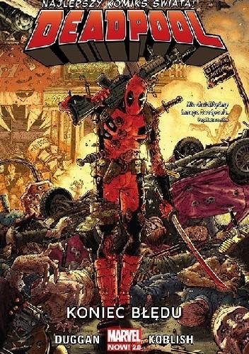 Okładka książki Deadpool. Koniec błędu. Tom 2