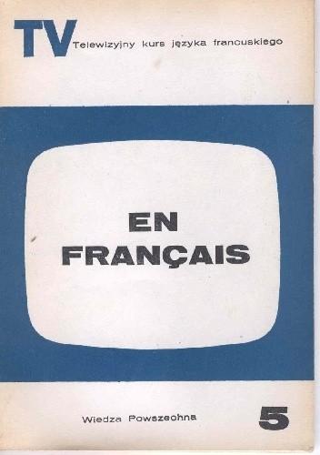 Okładka książki En français. Telewizyjny kurs języka francuskiego, część 5