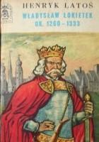 Władysław Łokietek ok. 1260 - 1333