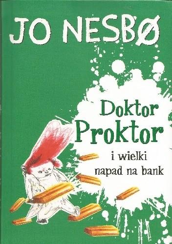 Okładka książki Doktor Proktor i wielki napad na bank