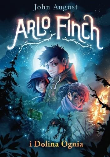 Okładka książki Arlo Finch i Dolina Ognia