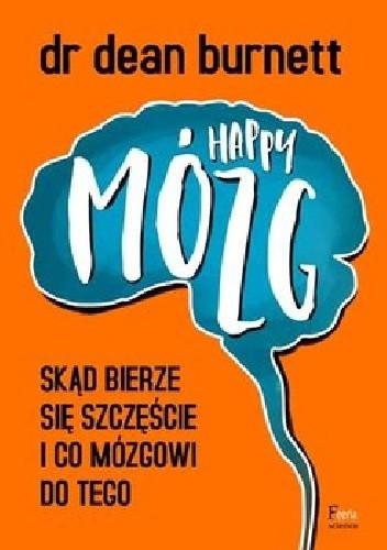 Okładka książki Happy Mózg. Skąd bierze się szczęście i co mózgowi do tego