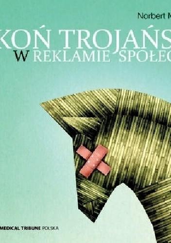 Koń Trojański W Reklamie Społecznej Norbert Maliszewski 4884299