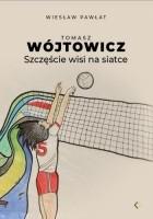 Tomasz Wójtowicz. Szczęście wisi na siatce