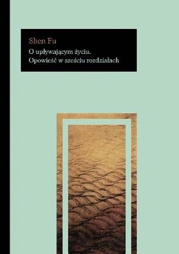 Okładka książki O upływającym życiu. Opowieść w sześciu rozdziałach
