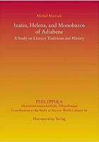 Izates, Helena, and Monobazos of Adiabene. A Study on Literary Traditions and History