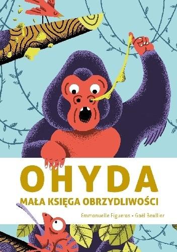 Okładka książki Ohyda. Mała księga obrzydliwości