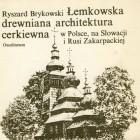 Łemkowska drewniana architektura cerkiewna w Polsce, na Słowacji i Rusi Zakarpackiej