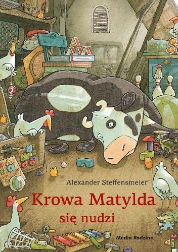 Okładka książki Krowa Matylda się nudzi