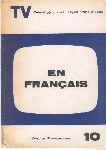 Okładka książki En français. Telewizyjny kurs języka francuskiego, część 10