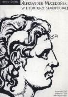 Aleksander Macedoński w literaturze staropolskiej