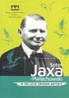 Soter Jaxa-Małachowski. W 150-lecie urodzin artysty