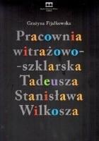 Pracownia witrażowo-szklarska Tadeusza Stanisława Wilkosza