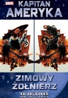 Kapitan Ameryka – Zimowy Żołnierz. Tom 1