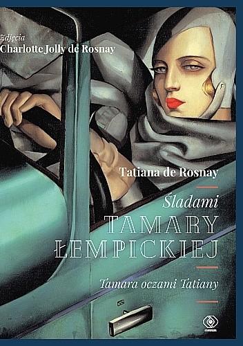 Okładka książki Śladami Tamary Łempickiej. Tamara oczami Tatiany