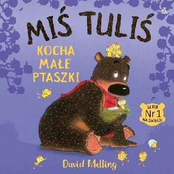 Okładka książki Miś Tuliś kocha małe ptaszki