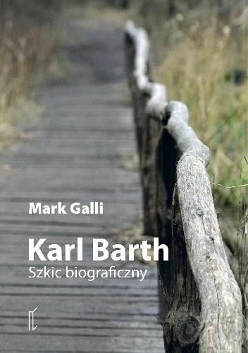 Okładka książki Karl Barth. Szkic biograficzny