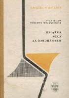 Książka szła za emigrantem