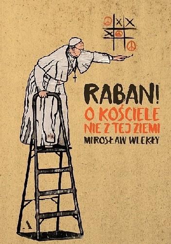 Okładka książki Raban! O kościele nie z tej ziemi