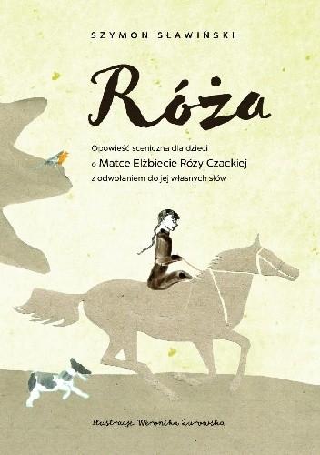 Okładka książki Róża. Opowieść sceniczna dla dzieci o Matce Róży Czackiej