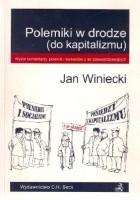 Polemiki w drodze (do kapitalizmu): Wybór komentarzy, polemik i wywiadów z lat dziewięćdziesiątych