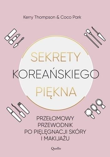 Okładka książki Sekrety koreańskiego piękna. Przełomowy przewodnik po pielęgnacji skóry i makijażu