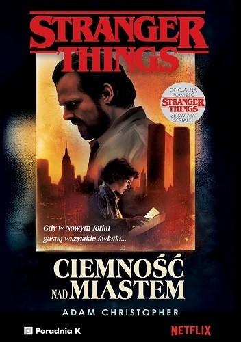 Okładka książki Stranger Things. Ciemność nad miastem