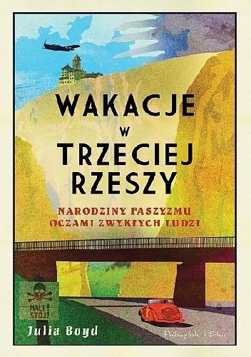 Okładka książki Wakacje w Trzeciej Rzeszy. Narodziny faszyzmu oczami zwykłych ludzi