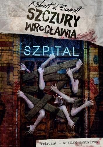 Okładka książki Szczury Wrocławia. Szpital