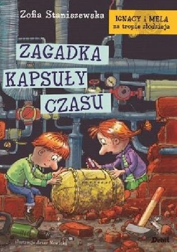 Okładka książki Zagadka kapsuły czasu. Ignacy i Mela na tropie złodzieja. Tom 6