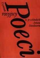 Poeci rosyjscy w przekładach Artura Sandauera