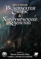 Zew Cthulhu Blackwater Creek & Niewyrównane rachunki
