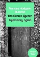 The Secret Garden. Tajemniczy ogród. Czytamy w oryginale