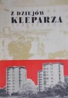 Z dziejów Kleparza. W 600 rocznicę nadania praw miejskich przez króla Kazimierza Wielkiego