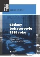Łódzcy bohaterowie 1918 roku