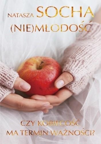Okładka książki (Nie)młodość. Czy kobiecość ma termin ważności?
