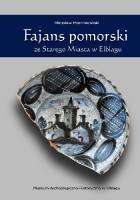 Fajans pomorski ze Starego Miasta w Elblągu