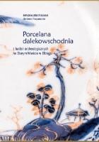 Porcelana dalekowschodnia z badań archeologicznych na Starym Mieście w Elblągu