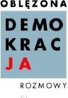 Oblężona demokracja. Rozmowy