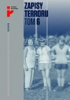 Zapisy Terroru. Tom 6. Auschwitz-Birkenau - Los kobiet i dzieci