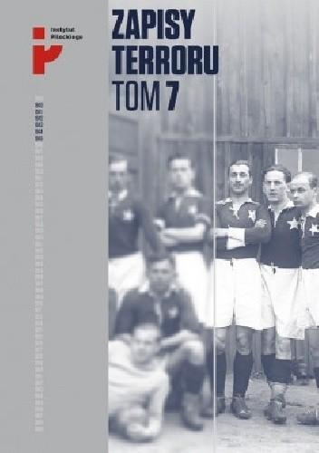 Okładka książki Zapisy Terroru. Tom 7. Ofiary zbrodniczej medycyny